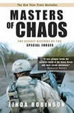 Masters of Chaos The Secret History of Special Forces, Linda Robinson