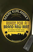 "Ready for a Brand New Beat How ""Dancing in the Street"" Became the Anthem for a Changing America, Mark Kurlansky"