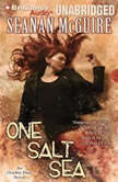 One Salt Sea An October Daye Novel, Seanan McGuire