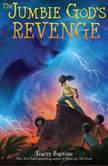 The Jumbie God's Revenge, Tracey Baptiste
