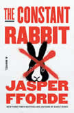 The Constant Rabbit A Novel, Jasper Fforde