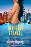 Skinnydipping, Bethenny Frankel