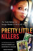 Pretty Little Killers The Truth Behind the Savage Murder of Skylar Neese, Daleen Berry