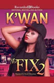 The Fix 2, K'wan