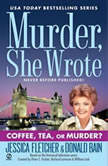 Murder, She Wrote: Coffee, Tea, or Murder?, Jessica Fletcher; Donald Bain