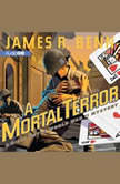 A Mortal Terror, James R. Benn