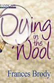 Dying in the Wool A Kate Shackleton Mystery, Frances Brody
