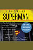 Becoming Superman My Journey From Poverty to Hollywood, J. Michael Straczynski