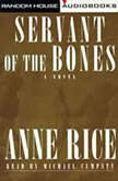 Servant of the Bones, Anne Rice