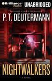 Nightwalkers, P. T. Deutermann