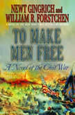 To Make Men Free, Newt Gingrich