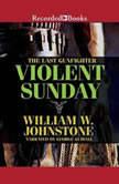Violent Sunday, William W. Johnstone