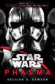 Phasma (Star Wars) Journey to Star Wars: The Last Jedi, Delilah S. Dawson