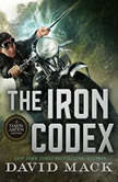 The Iron Codex A Dark Arts Novel, David Mack