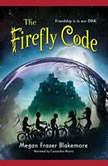The Firefly Code, Megan Frazer Blakemore