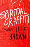 Spiritual Graffiti, Jeff Brown