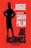 The Rogue Searching for the Real Sarah Palin, Joe McGinniss