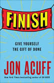 Finish Give Yourself the Gift of Done, Jon Acuff