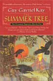 The Summer Tree Book One of the Fionavar Tapestry, Guy Gavriel Kay