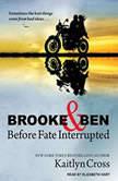Brooke & Ben Before Fate Interrupted, Kaitlyn Cross