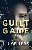 Guilt Game, L.J. Sellers