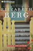We Are All Welcome Here, Elizabeth Berg