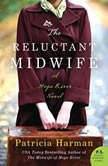 The Reluctant Midwife A Hope River Novel, Patricia Harman