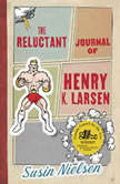 The Reluctant Journal of Henry K. Larsen, Susin Nielsen