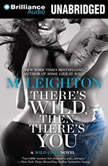 There's Wild, Then There's You, M. Leighton