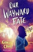 Our Wayward Fate, Gloria Chao