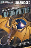 Dragonwriter A Tribute to Anne McCaffrey and Pern, Todd McCaffrey (Editor)