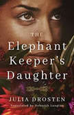 The Elephant Keeper's Daughter, Julia Drosten