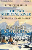 The Two Medicine River, Richard S. Wheeler