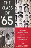 The Class of '65 A Student, a Divided Town, and the Long Road to Forgiveness, Jim Auchmutey