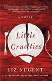 Little Cruelties, Liz Nugent