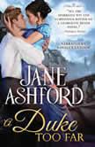 A Duke Too Far, Jane Ashford