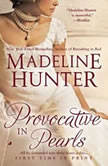 Provocative in Pearls, Madeline Hunter
