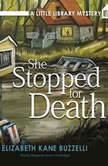 She Stopped for Death A Little Library Mystery, Elizabeth Kane Buzzelli