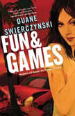 Fun and Games, Duane Swierczynski
