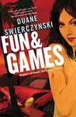 Fun and Games, Duane Swierczynski