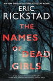 The Names of Dead Girls, Eric Rickstad