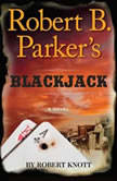 Robert B. Parker's Blackjack, Robert Knott