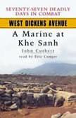 West Dickens Avenue A Marine at Khe Sanh, John Corbett