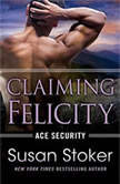Claiming Felicity, Susan Stoker