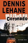 Coronado Unabridged Stories, Dennis Lehane