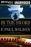 By the Sword A Repairman Jack novel, F. Paul Wilson