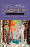 The Wandering Fire Book Two of the Fionavar Tapestry, Guy Gavriel Kay
