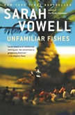 Unfamiliar Fishes, Sarah Vowell