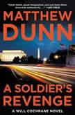 A Soldier's Revenge A Will Cochrane Novel, Matthew Dunn
