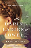 The Daring Ladies of Lowell, Kate Alcott